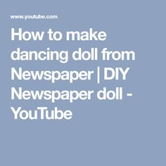 How to make dancing doll from Newspaper | DIY Newspaper doll - YouTube