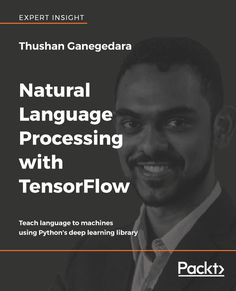 Read Online Natural Language Processing with TensorFlow Teach language to machines using Python s deep learning library Best Book, PDF Natural Language Processing with TensorFlow Teach language to machines using Python s deep learning library Read online Grammar Book Pdf, English Grammar Book, Science Books, Computer Science, What Is Data Science, Computational Linguistics, Ai Machine Learning, Artificial Neural Network, Deep Learning