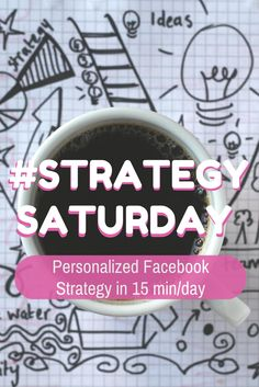 HOW TO Develop a Personalized Facebook Page Strategy in a week (and in just 15 minutes a day)!