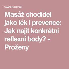 Masáž chodidel jako lék i prevence: Jak najít konkrétní reflexní body? - Proženy