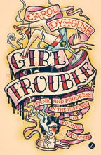 Girl trouble / Carol DYHOUSE - Girls behave badly. If they're not obscenity-shouting, pint-swigging laddettes they're narcissistic, living dolls floating around in a cloud of self-obsession, far too busy twerking to care. And this is news. In this witty and wonderful book, eminent historian Carol Dyhouse shows that for over a century now, where there's a horrific headline, a scandal or a wave of moral outrage you can bet a girl's to blame.