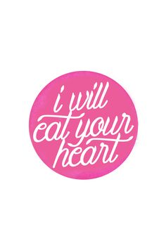 I Will Eat Your Heart Pin