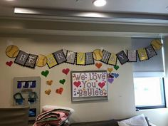 Baylee's hospital room. Decoration done by her sweet cousins.