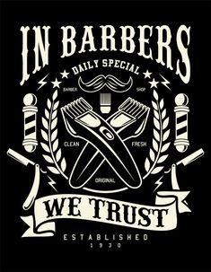 In barbers we trust Premium Vector Barber Poster, Barber Logo, Barber Shop Vintage, Barber Shop Decor, Barber Tips, Barbershop Design, Barbershop Ideas, School Shirt Designs, Information Technology Logo