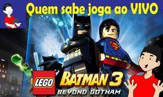 Quem sabe joga ao VIVO   LEGO Batman 3