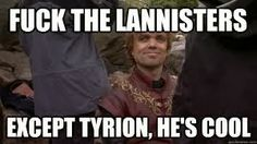 Tyrion Lannister Is Cool #GameOfThrones memes
