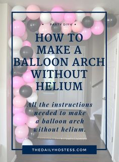 Easy diy balloon arch for around 10 diy ideas for How to build a balloon arch