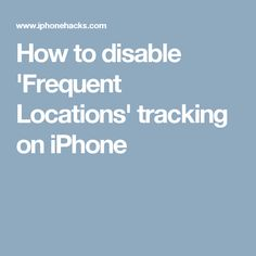 disabling iphone location tracking