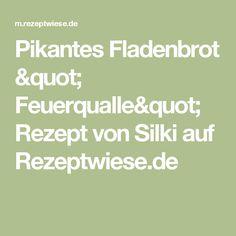 "Pikantes Fladenbrot "" Feuerqualle"" Rezept von Silki auf Rezeptwiese.de"