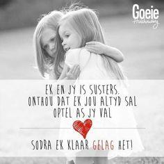 Lekker Dag, Afrikaans Quotes, Sister Love, I Promise, Junk Journal, Friendship, Sisters, Positivity, Sayings