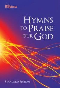 Hymns To Praise Our God Standard Edition