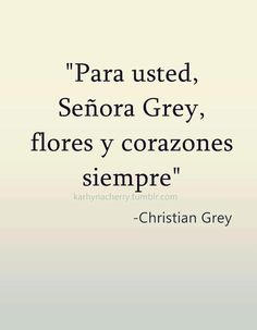 50 shades of Grey Fifty Shades Quotes, Shade Quotes, 50 Shades Darker, Fifty Shades Of Grey, Mr Grey, Book Letters, Love Me Like, Spanish Quotes, Book Nerd