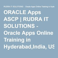 ORACLE Apps ASCP | RUDRA IT SOLUTIONS - Oracle Apps Online Training in Hyderabad,India, USA, UK, Australia, New Zealand, UAE, Saudi Arabia,Pakistan, Singapore, Kuwait