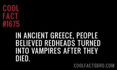 Is this why people fear gingers? Wierd Facts, Wtf Fun Facts, Random Facts, The More You Know, Did You Know, Need To Know, Writing Help, Writing Prompts, It's Funny
