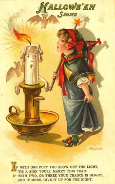 Halloween Signs - If with one puff you blow out the light, 'tis a sign you'll marry this year;  If with two or three your chance is alight; and if more, give up for the night.