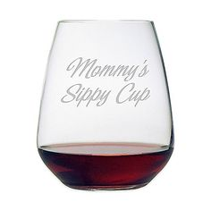 """Etched Novelty Barware: This crystal glass represents an exciting combination of beauty, technology, and great advice. Shaped to assist and develop the aromatic bouquet of the wine. The """"Mommy's Sippy Cup"""" art is deeply sand etched on by hand."""