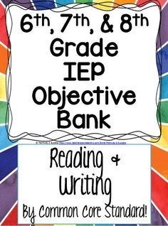 Middle School IEP Objective Bank for Reading and Writing - By Common Core Standard