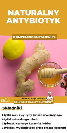 Naturalny antybiotyk z miodu, cytryny, imbiru i czosnku Baby Food Recipes, Cooking Recipes, Healthy Life, Healthy Living, Healthy Drinks, Healthy Recipes, Smoothie Drinks, Organic Recipes, Health Tips
