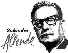 "Salvador Allende ""Workers of my country, I have faith in Chile and its destiny. Other men will overcome this dark and bitter moment when treason seeks to prevail. Keep in mind that, much sooner than later, the great avenues will again be opened through which will pass free men to construct a better society. Long live Chile! Long live the people! Long live the workers!"" President Salvador Allende's farewell speech, 11 September 1973."