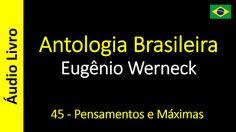 Áudio Livro - Sanderlei: Eugênio Werneck - Antologia Brasileira - 45 - Pens...