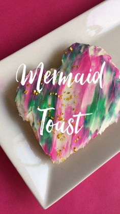 Pink Green Mermaid Toast