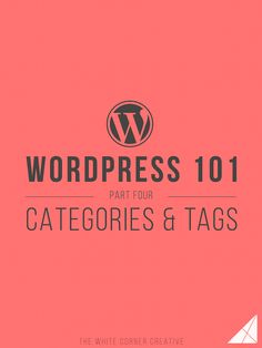 Wordpress 101 Part Categories and Tags - The White Corner CreativeThe White Corner Creative Wordpress Landing Page, Wordpress Help, Create Your Website, Blog Layout, Web Inspiration, Blogging For Beginners, Blog Tips, How To Start A Blog, About Me Blog