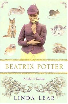 Beatrix Potter, A Life in Nature by Linda Lear. The best Potter biography in my opinion.