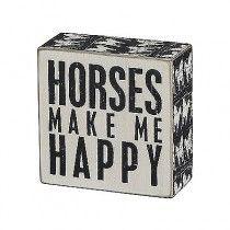 Horses Make me Happy box sign