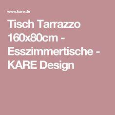 Tisch Tarrazzo 160x80cm - Esszimmertische - KARE Design