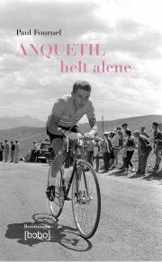 paul fournel: anquetil