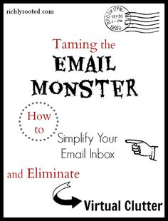 Taming the Email Monster: How to Simplify Your Email Inbox and Eliminate Virtual Clutter - Richly Rooted