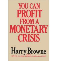 # 1 New York Times Bestseller (Nonfiction) on April 28, 1974 for 1 week You Can Profit from a Monetary Crisis by: Harry Browne