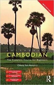 """Colloquial Cambodian: The Complete Course for Beginners"" by Dr. Sak-Humphries This new edition has been rewritten to make learning Khmer easier and more enjoyable than ever before. Specially written by experienced teachers for self-study or class use, the course offers a step-by-step approach to written and spoken Khmer. No prior knowledge of the language is required. For more info: http://www.cseashawaii.org/2014/11/southeast-asia-languages/ #SeaBookshelfSpotlight #Cambodia #ModernLanguage"