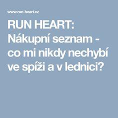 RUN HEART: Nákupní seznam - co mi nikdy nechybí ve spíži a v lednici?
