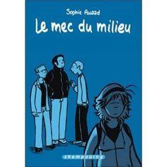 Le mec du milieu - cartonné - Awaad - Livre - Fnac.com