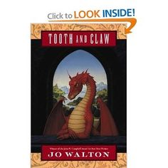 "Krysten recommends this as ""Pride and Prejudice"" with dragons.  Liked the first book I read written by Joe Walton."