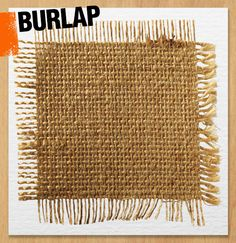 Burlap is a coarse woven fabric made of yarn spun primarily from the skin of jute or hemp plants.
