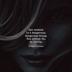 Eye contact is a dangerous dangerous thing. But lovely. Oh so lovely. via (http://ift.tt/2fYn8k9)