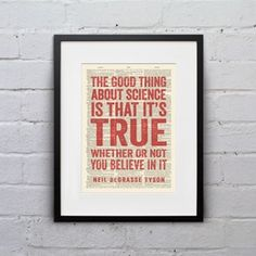 The Good Thing About Science Is That It's True Whether Or Not You Believe In It Neil deGrasse Tyson Quote - Vintage Dictionary Print | reddi...