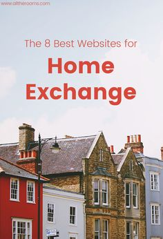 The 8 Best Websites for Home Exchanges Here are our top websites for home swapping. Travel. alltherooms.com