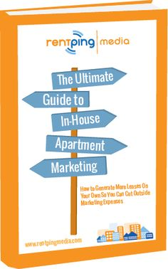The Ultimate Guide to In-House Apartment Marketing
