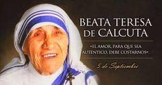 """Hoy se celebra a Madre Teresa de Calcuta, defensora de la familia y de los pobres.- """"Si de verdad queremos que haya paz en el mundo, empecemos por amarnos unos a otros en el seno de nuestras propias familias"""", solía decir la Beata Madre Teresa de Calcuta, cuya fiesta se celebra cada 05 de setiembre."""