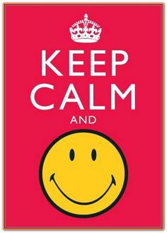 Smiley Happy Collection Cards from Keep Calm And Smile, Stay Calm, Just Smile, Smile Smile, Smileys, Emoticons, Keep Calm Posters, Keep Calm Quotes, Smiley T Shirt