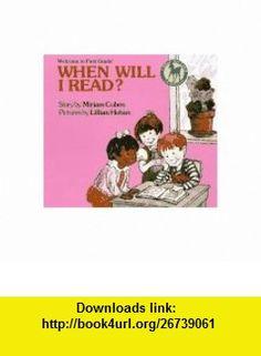 WHEN WILL I READ? (9780440411581) Miriam Cohen, Lillian Hoban , ISBN-10: 0440411580  , ISBN-13: 978-0440411581 ,  , tutorials , pdf , ebook , torrent , downloads , rapidshare , filesonic , hotfile , megaupload , fileserve