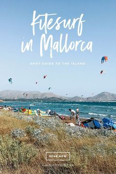 Spot Guide to the Balearic island, when to go, where to kite to get the best conditions and where to learn kitesurfing. #kitesurf #mallorca
