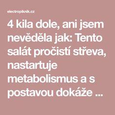 4 kila dole, ani jsem nevěděla jak: Tento salát pročistí střeva, nastartuje metabolismus a s postavou dokáže zázraky! - electropiknik.cz