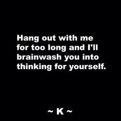 #INTJ I have done this to so many of my friends... Some of them don't like me anymore...