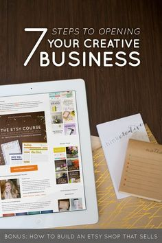 7 Steps to Opening Your Creative Business (BONUS: How to Build An Etsy Shop that Sells) | Think Creative business tips #succeed #business