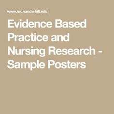 Evidence Based Practice and Nursing Research - Sample Posters