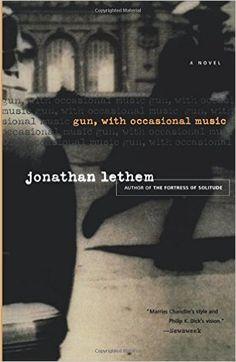 Gun, with Occasional Music (Harvest Book): Jonathan Lethem: 9780156028974: Amazon.com: Books